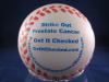 Strike Out Prostate Cancer baseball stress reliever (Orders of 1 - 9)